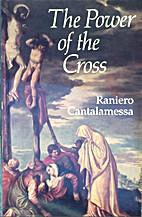 The Power of the Cross by Raniero…