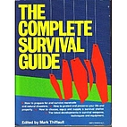 Complete Survival Guide by Mark Thiffault