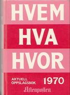 Hvem hva hvor 1970 Aftenpostens aktuelle…