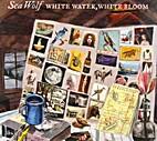 White water, white bloom [sound recording]…