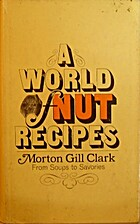A World of Nut Recipes by Morton Gill Clark