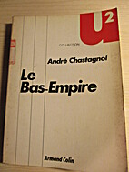 Le bas-empire by Chastagnol Andre