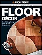 Black & Decker Complete Guide to Floor Decor…