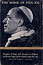 The Mind of Pius XII by Robert C. Pollock