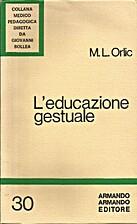 L'educazione gestuale by M. L. Orlic