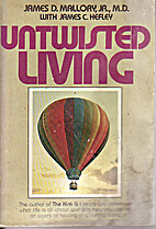 Untwisted Living by James D. Mallory
