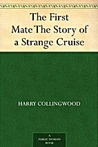 The First Mate The Story of a Strange Cruise…