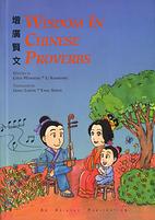 Wisdom In Chinese Proverbs by Wanheng Chen
