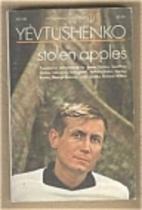 Stolen Apples by Yevgeny Yevtushenko