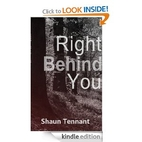 Right Behind You by Shaun Tennant