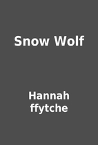 Snow Wolf by Hannah ffytche