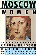 Moscow Women: Thirteen Interviews by Carola…