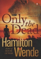 Only the Dead by Hamilton Wende
