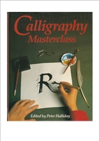 Calligraphy Masterclass by Peter Halliday