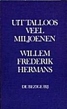 Uit talloos veel miljoenen : roman by Willem…