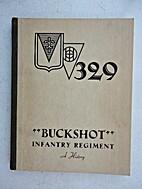 329 Buckshot Infantry Regiment: A History…