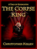 The Corpse King by Christopher Kellen