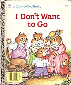 I Don't Want to Go by Justine Korman