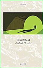 Zirkulua by Andoni Urzelai