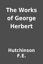 The Works of George Herbert by Hutchinson…