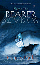 Blame The Bearer (Kingdoms Gone Book 4) by…