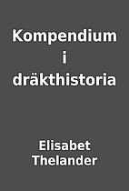 Kompendium i dräkthistoria by Elisabet…