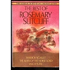 The Best of Rosemary Sutcliff: Warrior…