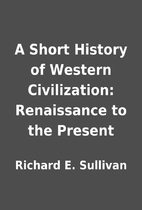 A Short History of Western Civilization:…