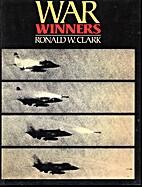 War Winners by Ronald W. Clarke