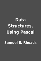 Data Structures, Using Pascal by Samuel E.…