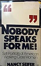 Nobody Speaks For Me by Nancy Seifer