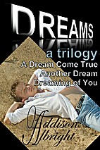 Dreams: A Trilogy by Addison Albright