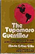 The Tupamaro guerrillas by Maria Esther…