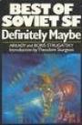 Definitely Maybe - Arkady Strugatsky and Boris Strugatsky