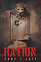 Ration by Cody Luff