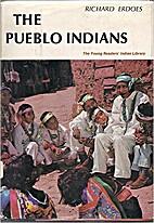 The Pueblo Indians by Richard Erdoes
