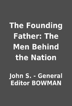 The Founding Father: The Men Behind the…