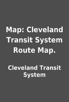 Map: Cleveland Transit System Route Map. by…