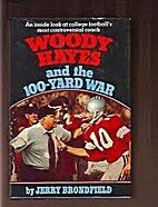 Woody Hayes and the 100-yard war by Jerry…