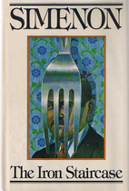 The Iron Staircase by Georges Simenon