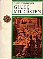 Glück mit Gästen by Hans Günter Hauffe