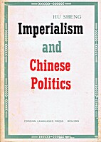Imperialism and Chinese Politics by Sheng Hu