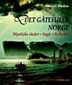 Det gåtefulle Norge by Ørnulf Hodne