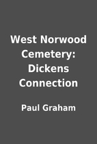 West Norwood Cemetery: Dickens Connection by…