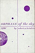 ORPHANS OF THE SKY by Robert A Heinlein