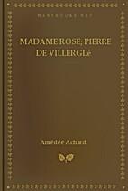 Madame Rose; Pierre de Villerglé…