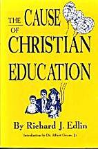 The Cause of Christian Education by Richard…