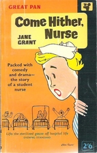 Come Hither Nurse by Jane Grant