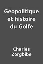 Géopolitique et histoire du Golfe by…
