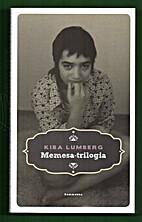 Memesa-trilogia by Kiba Lumberg